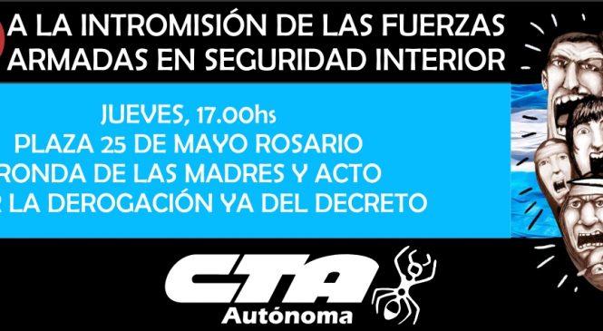 Rosario se moviliza contra la intervención de las FFAA en conflictos internos