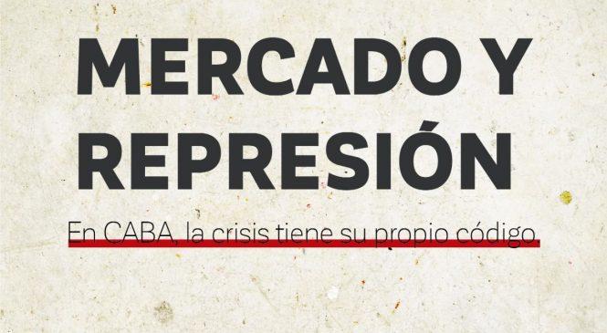 Mercado y represión: En CABA, la crisis tiene su propio código