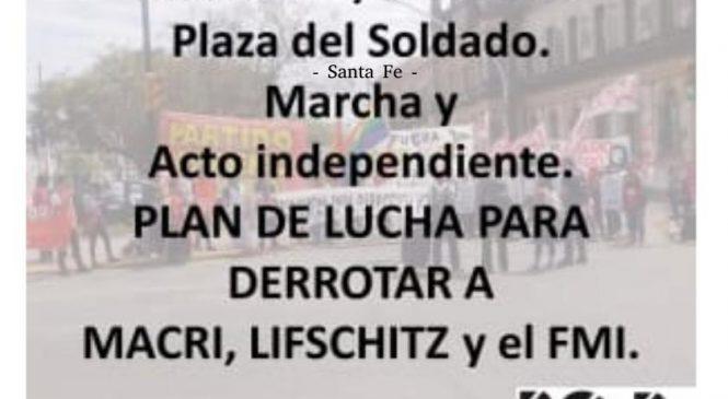 Plan de Lucha para derrotar a Macri, Lifstchz y el FMI – Santa Fe -Marcha y acto Independiente