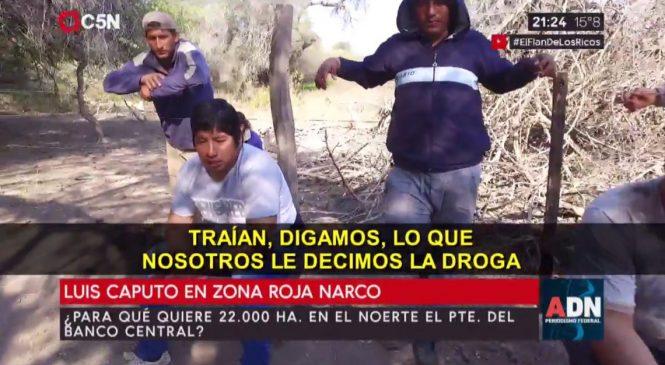 Denuncian que Luis Caputo expulsa pueblos originarios para usurpar tierras en una zona roja narco