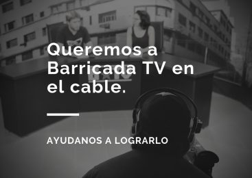 Queremos a Barricada TV en el cable
