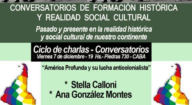 """Charla: """"América profunda y su lucha anticolonialista"""""""