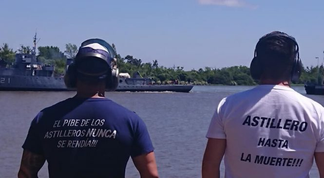 """Acuerdo por el Astillero Río Santiago: """"Es un triunfo de la lucha de los trabajadores y trabajadoras"""""""