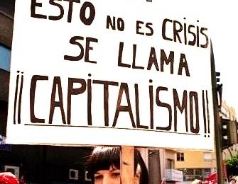 esto no es crisis se llama capitalismo
