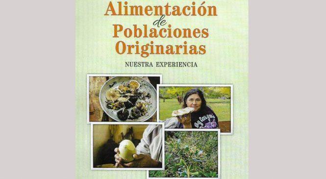 """Ya circula """"Alimentación de poblaciones originarias. Nuestra experiencia"""""""