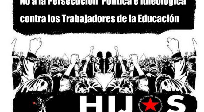 ¡No a la persecución política e ideológica de los trabajadores de la Educación!