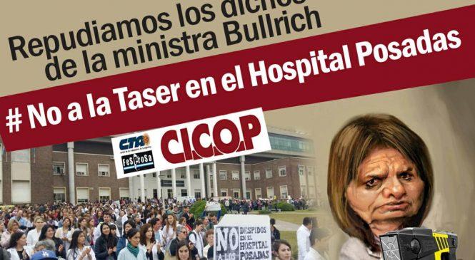 La CICOP repudió la amenaza de Patricia Bullrich de usar las Táser en el Hospital Posadas