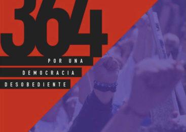 364 por una Democracia Desobediente