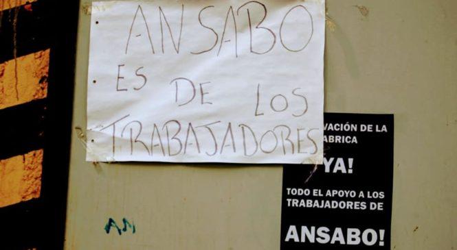 Trabajadores de Ansabo pusieron en marcha la producción y van por la expropiación