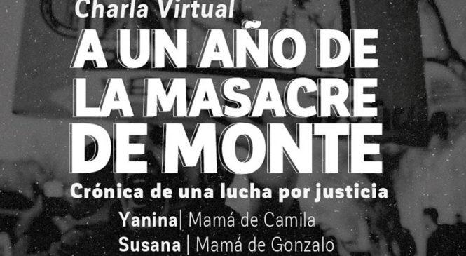 A un año de la Masacre de Monte: Crónica de una lucha por justicia