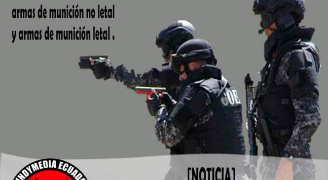 Ecuador: Gobierno aprueba el uso de armas letales contra la protesta social