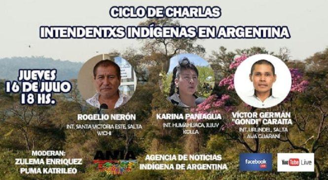"""Ciclo de Charlas de ANIA: """"Intendentxs Indígenas en Argentina"""""""