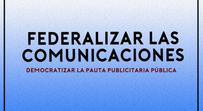 Federalizar las comunicaciones en defensa de la democracia