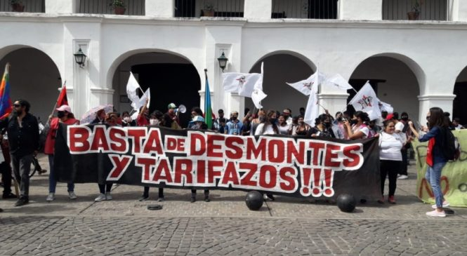 Salta: Contra los desmontes, tarifazos y la criminalización de los pobres