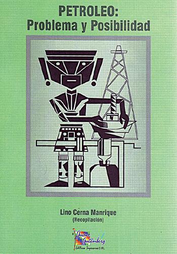 """Libro """"Petróleo: Problema y posibilidad"""" - Lino Cerna Manrique"""